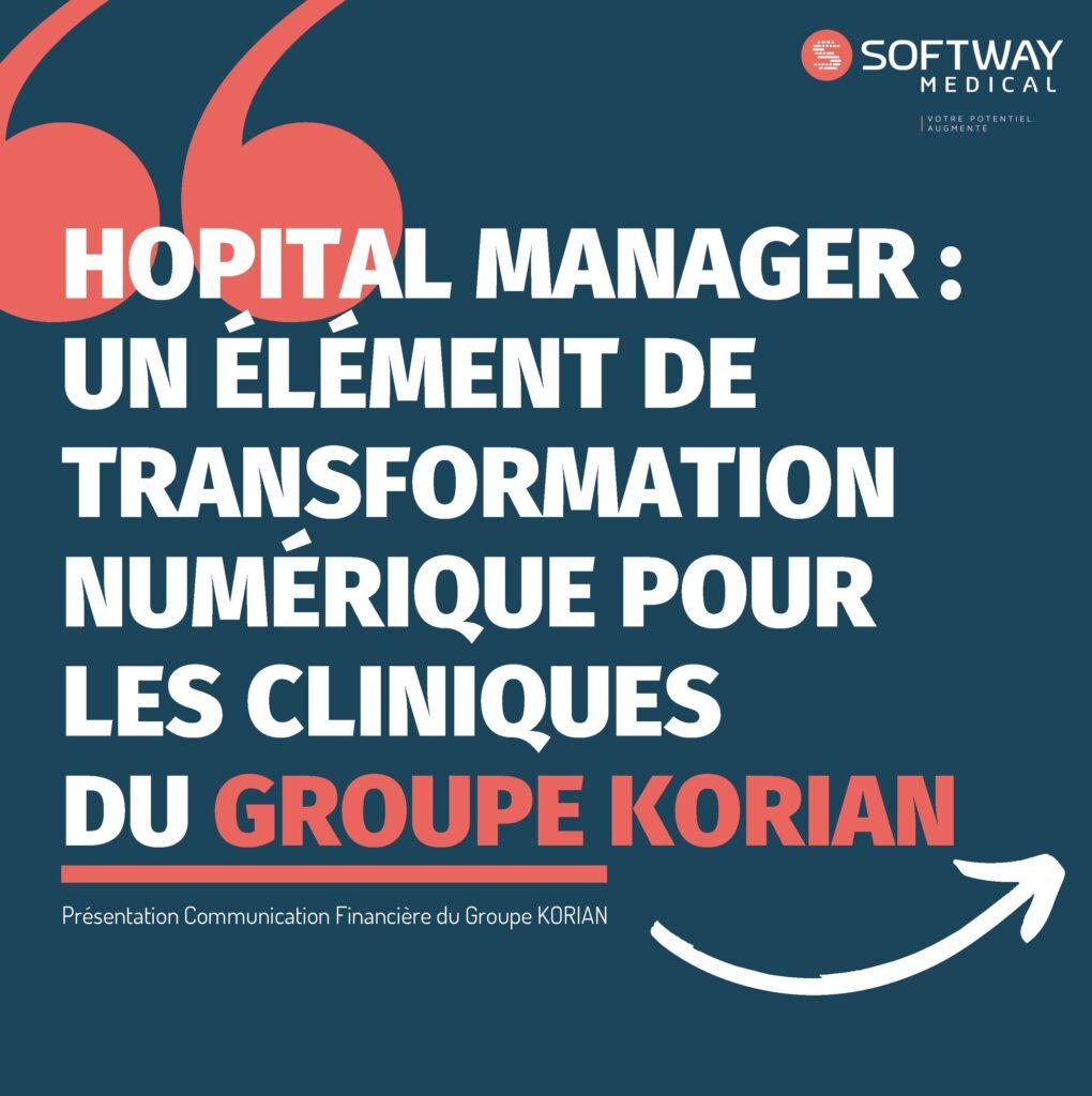 Hopital Manager un élément de transformation numérique pour les cliniques du groupe Korian