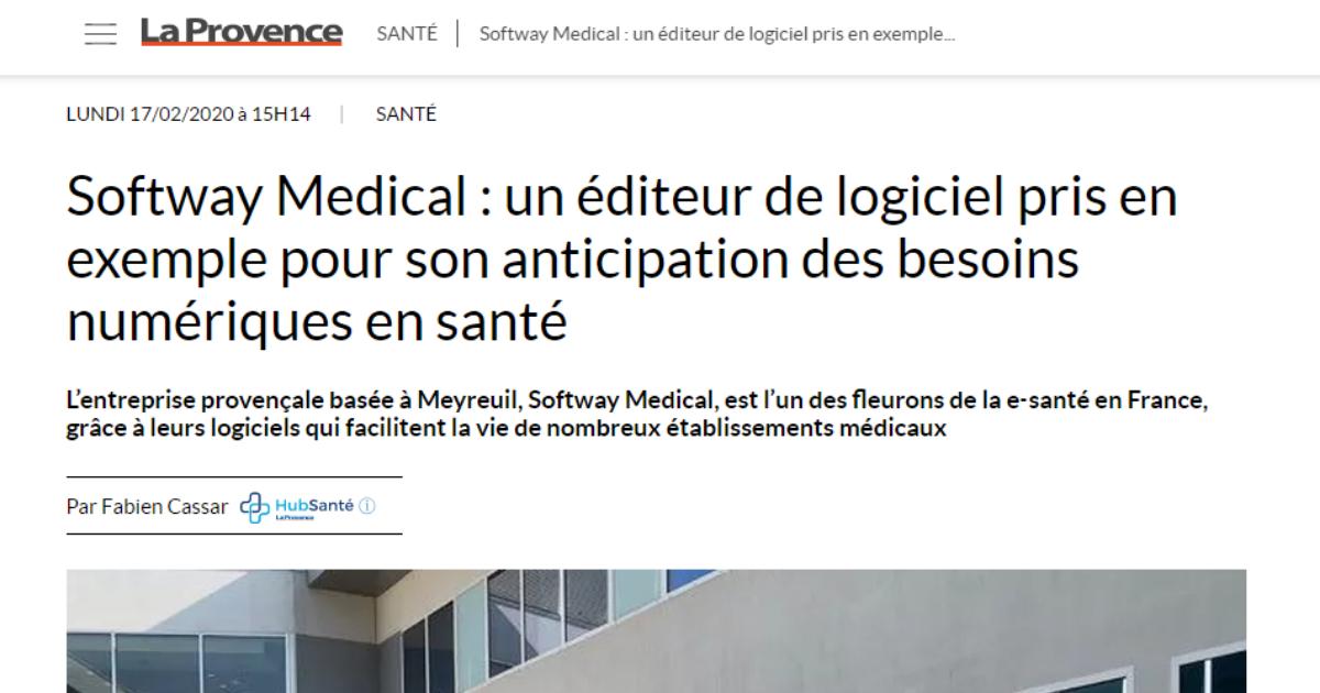 On parle de nous dans La Provence                                                                                Softway Medical : un éditeur de logiciel pris en exemple pour son anticipation des besoins numériques en santé