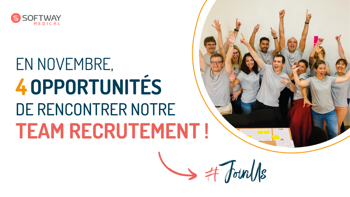 4 RDV avec la Team Recrutement de Softway Medical en Novembre !