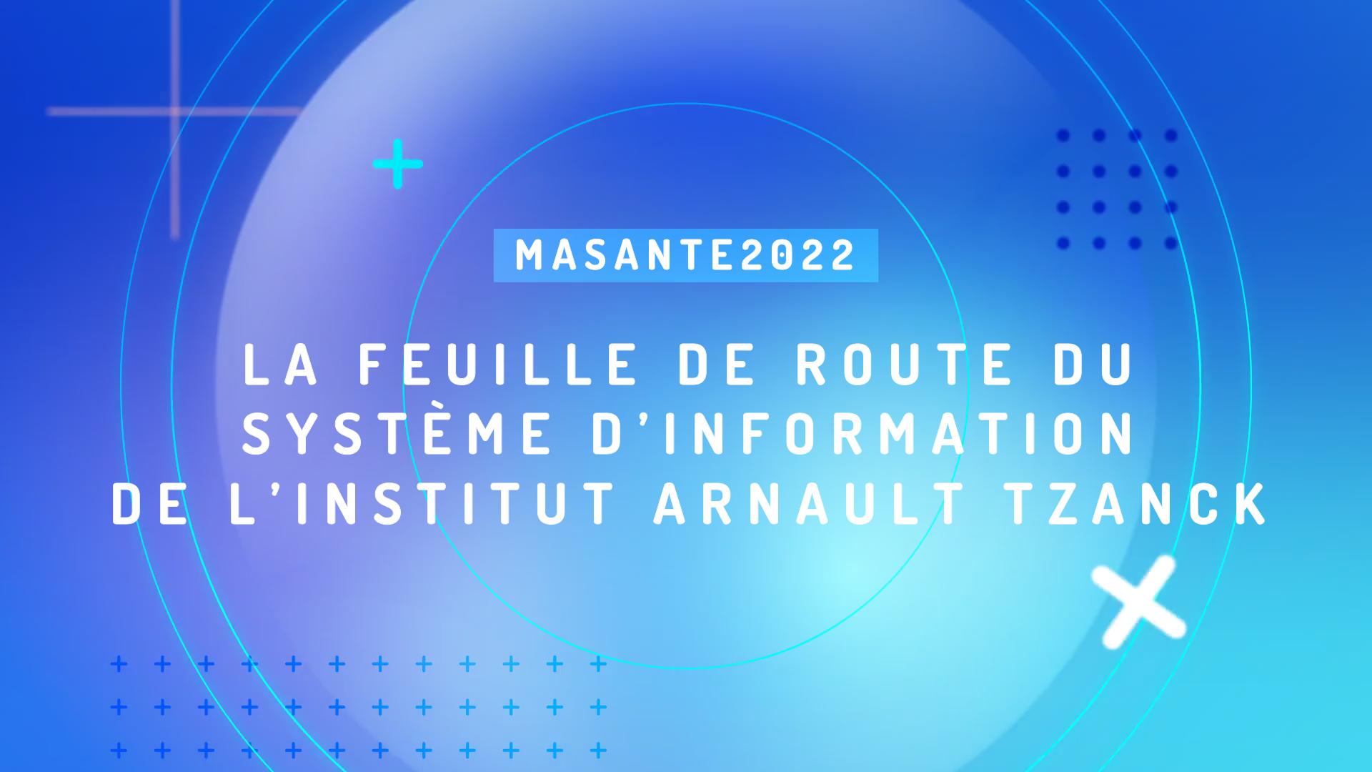 «MaSanté2022» : la feuille de route du système d'information de l'institut Arnault Tzanck (IAT)