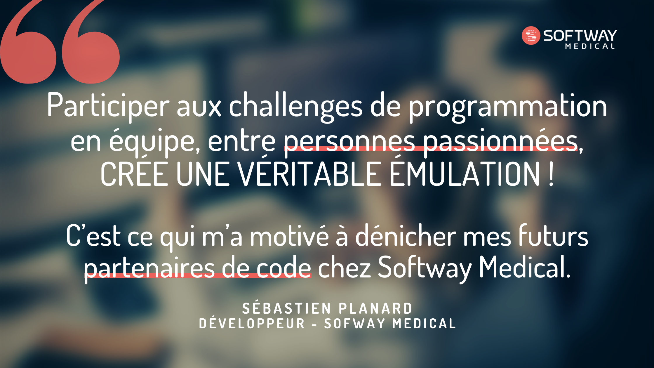 Quand un collaborateur de Softway Medical lance un appel interne aux développeurs du Groupe !