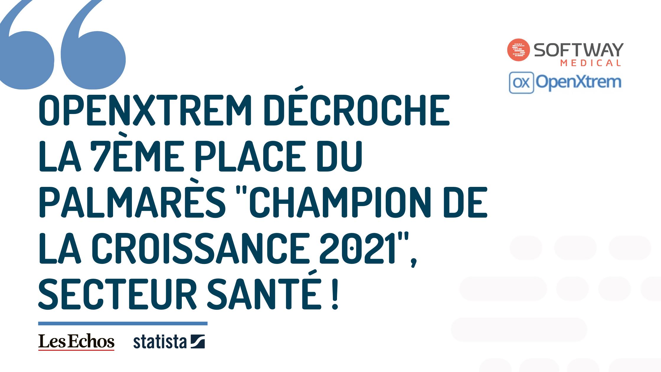 Openxtrem, filiale du Groupe Softway Medical, décroche la 7ème place du palmarès «Champion de la croissance 2021», secteur santé !