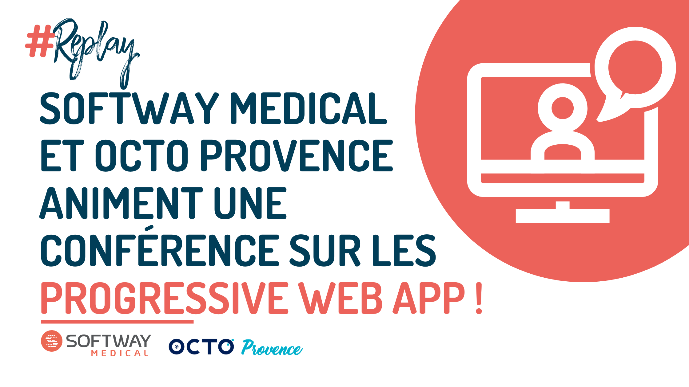 Replay : Softway Medical et Octo Provence animent une conférence sur les Progressive Web App !