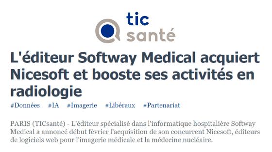 Acquisition de Nicesoft par Softway Medical : l'ITW de notre co-fondateur et directeur de la division imagerie par Tic santé !